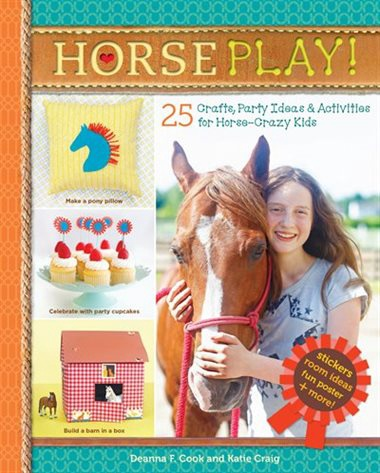 Horse Play by Deanne Cook and Katie Craig
