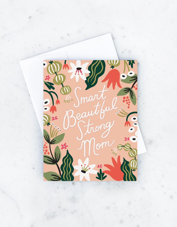 Smart Strong Beautiful Greeting Card