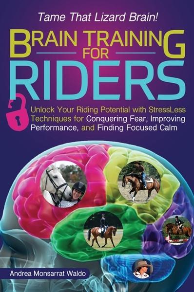 Brain Training for Riders by Andrea Monsarrat Waldo