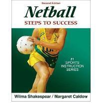 Netball Steps to Success 2nd Edition by Wilma Shakespear & Margaret Caldow