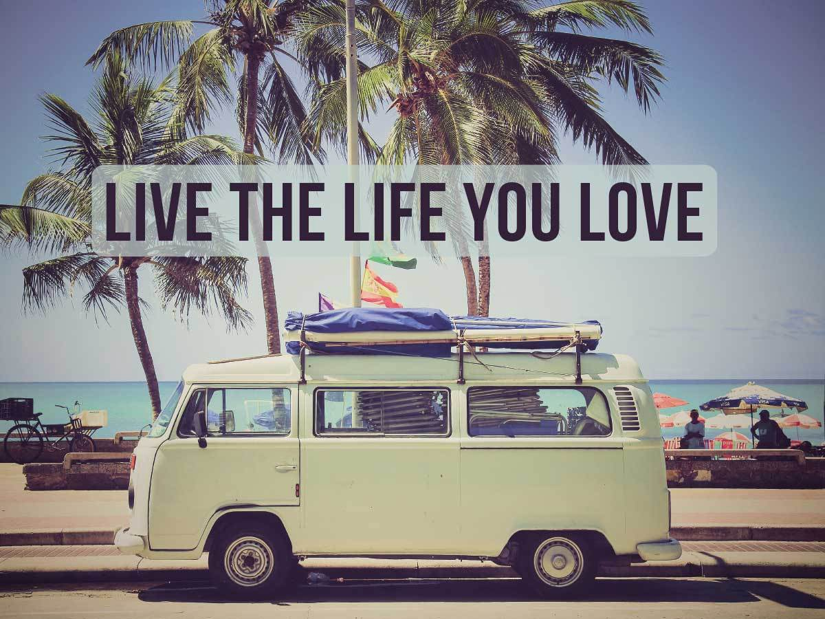 Live The Life You Love Caravan Saying