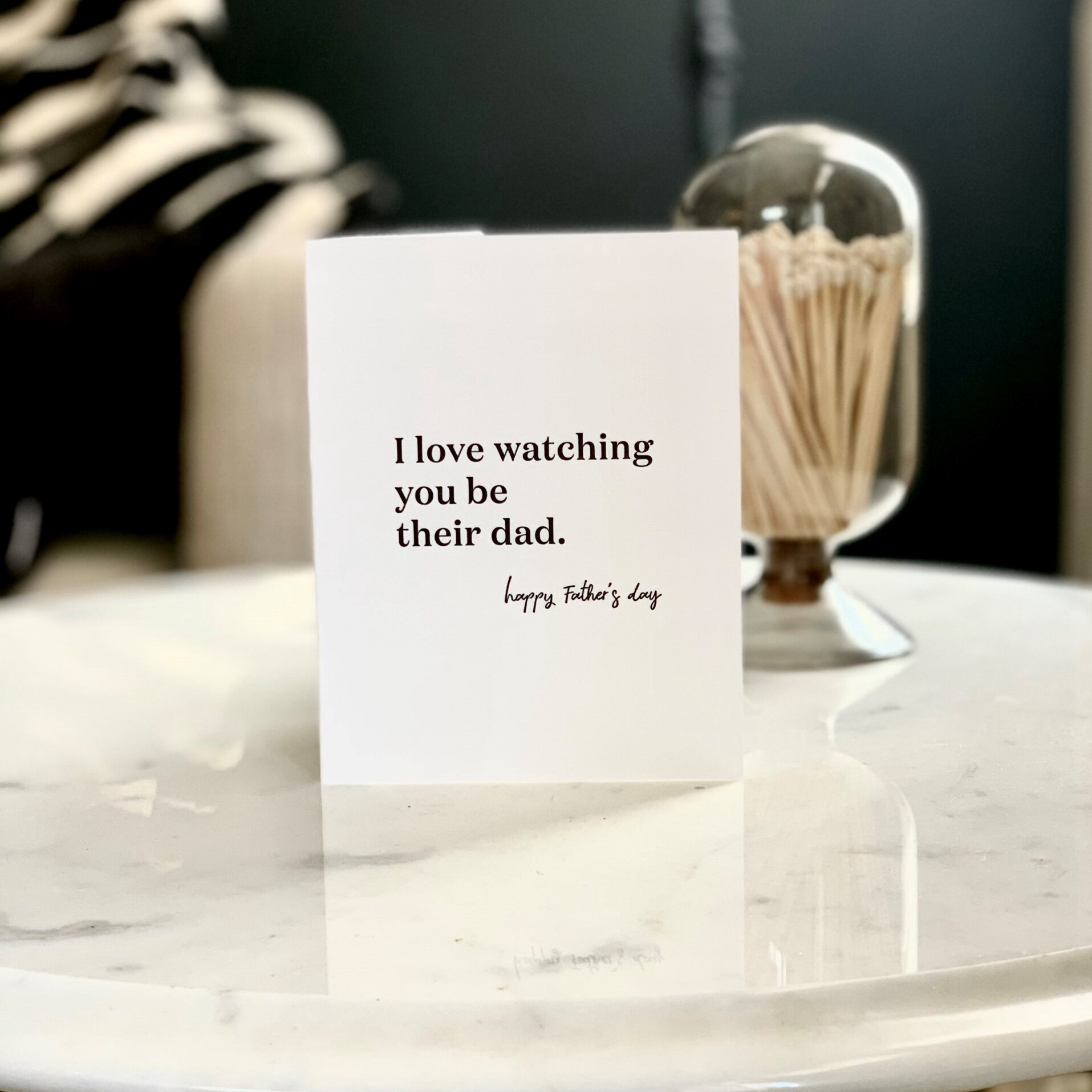 Watching You Be A Dad Card