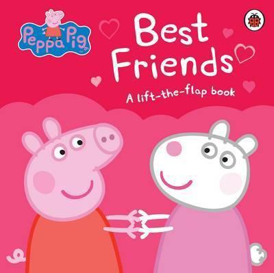 PEPPA PIG BEST FRIENDS A LIFT THE FLAP BOOK