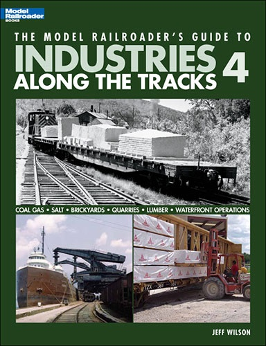 Model Railroader Series #12439 The Model Railroaders Guide To Industries Along The Tracks 4