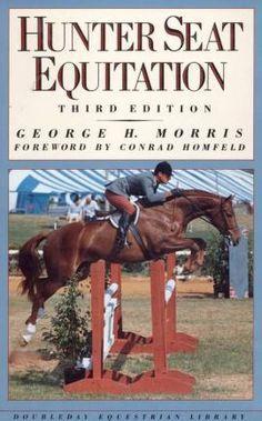 Hunt Seat Equitation by George Morris