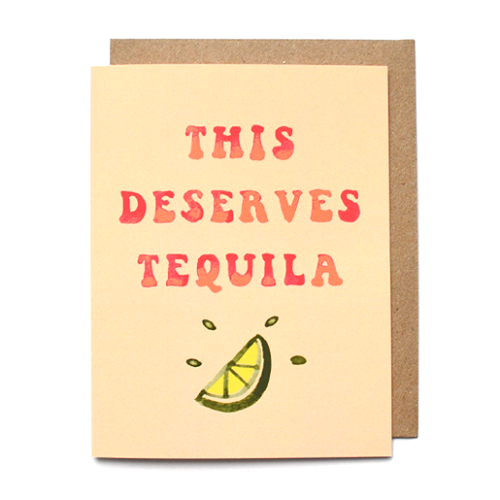 This Deserves Tequila Card