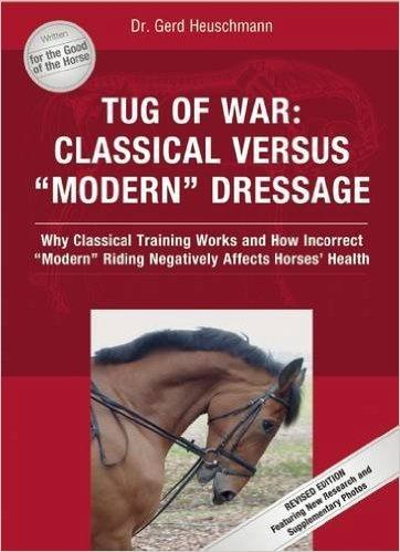 Tug of War: Classical versus Modern Dressage by Dr. Gerd Heuschmann
