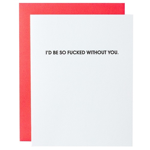 F*cked Without You Card
