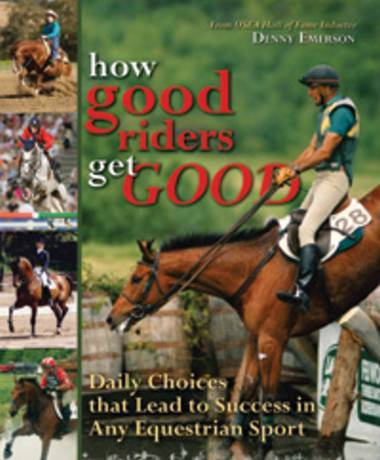 How Good Riders Get Good by Denny Emmerson