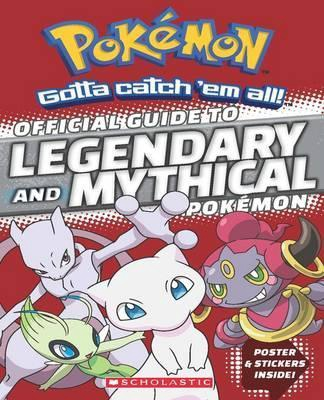 POKEMON OFFICIAL GUIDE TO LEGENDARY AND MYTHICAL (PB)