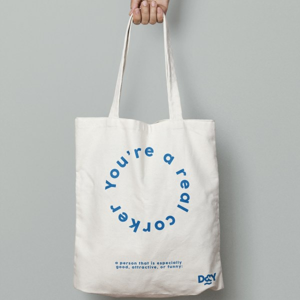 D&Y TOTE BAG - YOU'RE A REAL CORKER
