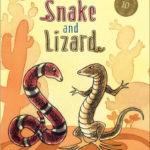 Snake and Lizard- Anniversary Ed