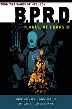 BPRD Plague of Frogs Vol 04