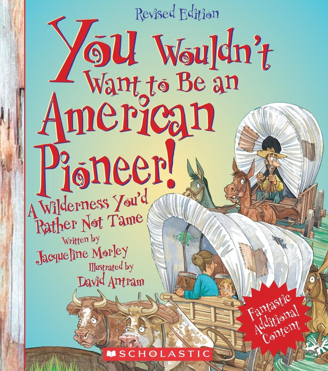 X SC ZAK610894 YOU WOULDN'T WANT TO BE AN AMERICAN PIONEER