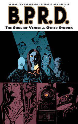 BPRD Vol 02 Soul of Venice and Other Stories