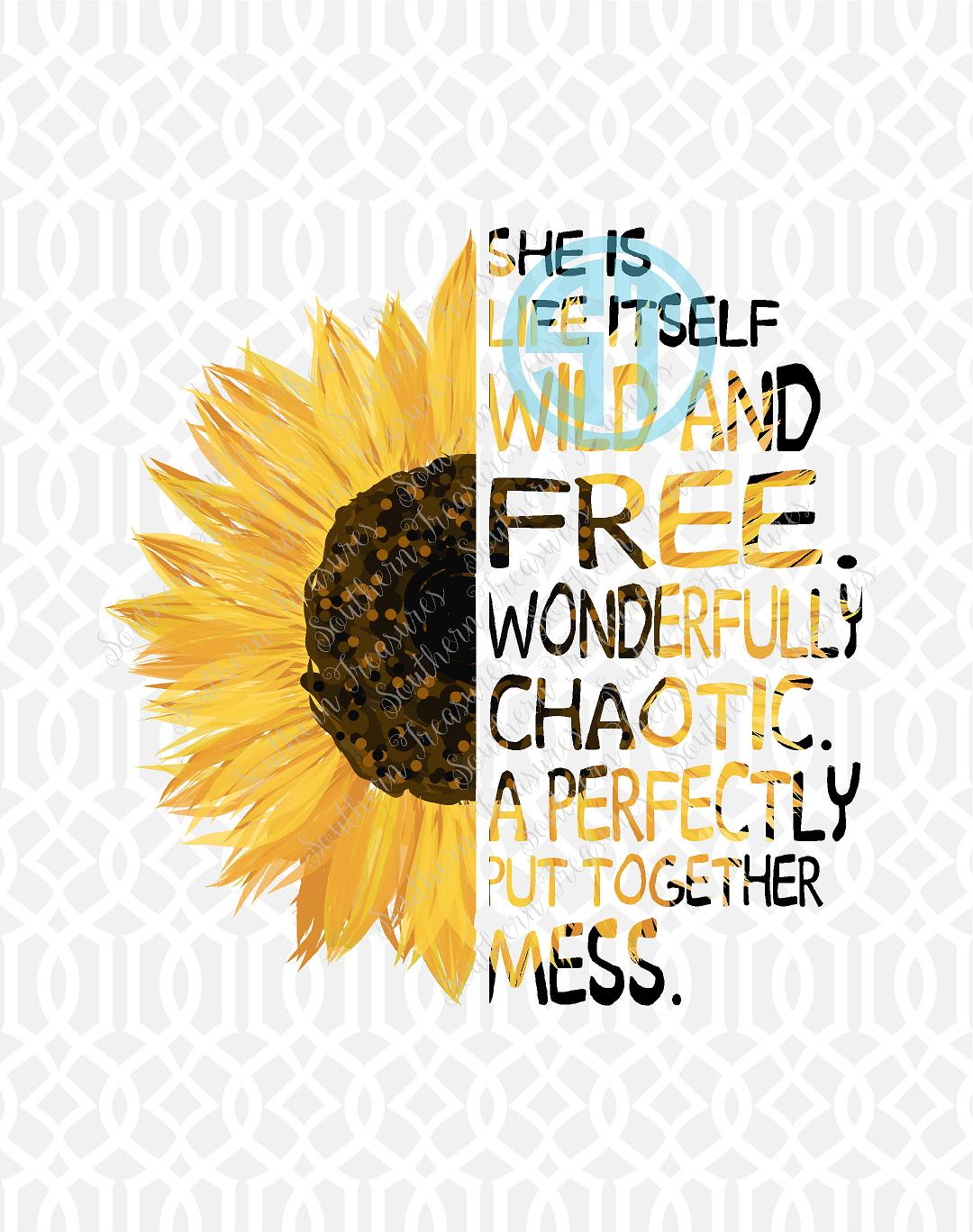 She Is Life Itself Wild Amp Free Wonderfully Chaotic A