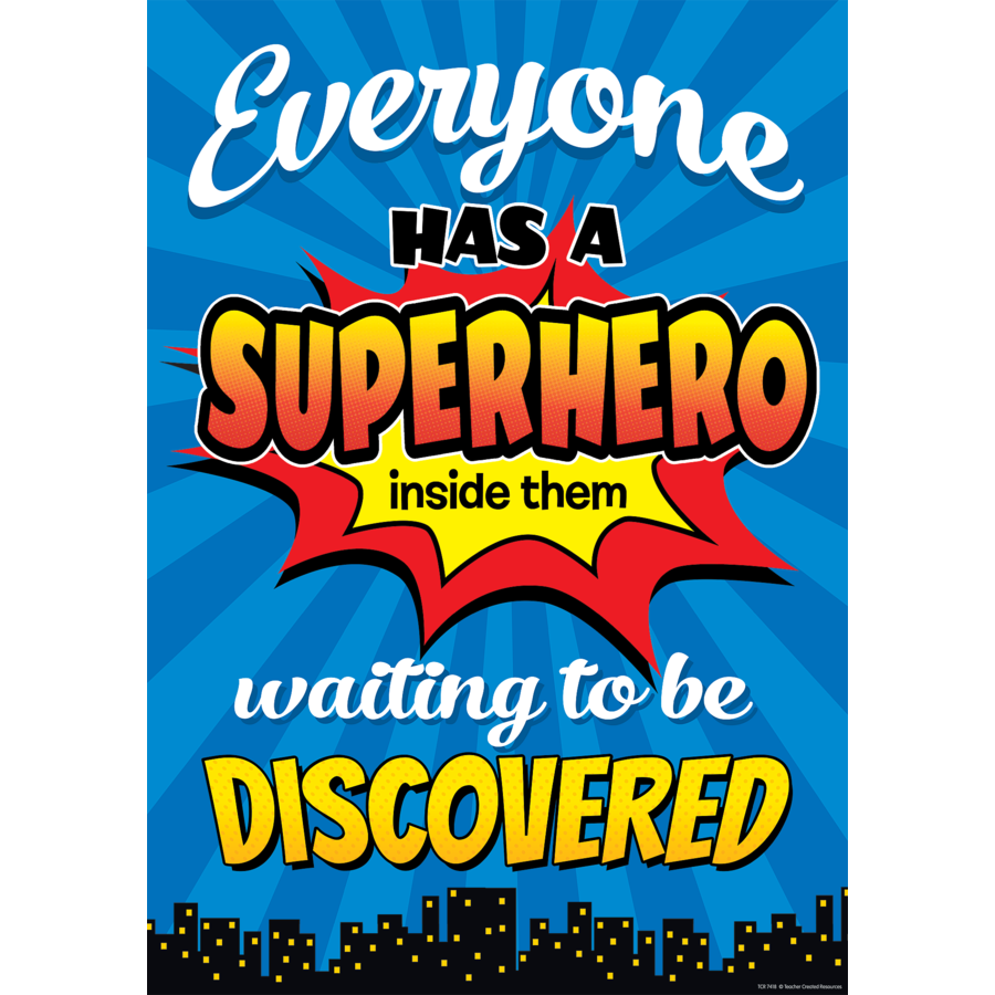 TCR 7418 EVERYONE HAS SUPERHERO INSIDE THEM WAITING TO BE DISCOVERED POSTER