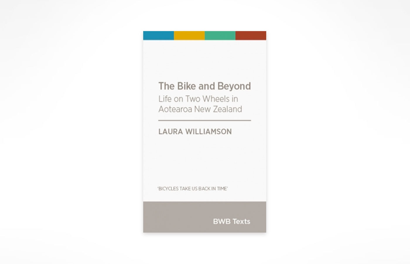 The Bike and Beyond - Laura Williamson