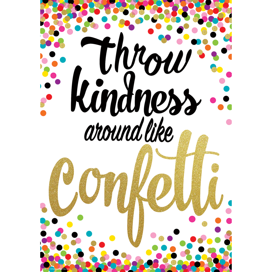 TCR 7415 THROW KINDNESS AROUND LIKE CONFETTI POSITIVE POSTER