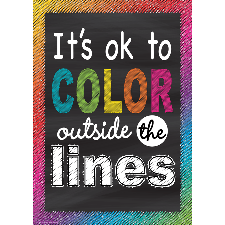 TCR 7400 IT'S OKAY TO COLOR OUTSIDE THE LINES POSITIVE POSTER